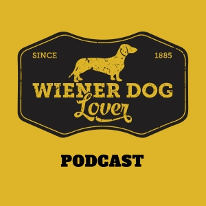 Wiener Dog Lover Podcast