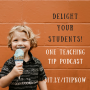 Artwork for Episode 172 - Delight Your Students