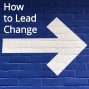 Artwork for How To Lead Change - Episode 22