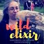 Artwork for Wild Elixir :: Episode 12 :: The Golden Bird + Elinor Predota
