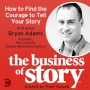 Artwork for #18: How to Find the Courage to Tell Your Story With Bryan Adams