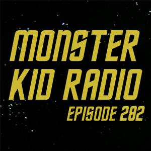 Monster Kid Radio #282 - Top Three Star Trek Monsters with The Super Mates' Chris Franklin