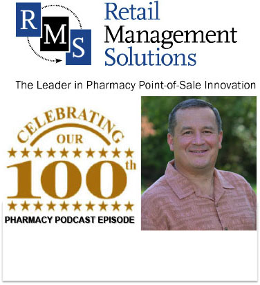 Pharmacy Podcast Episode 100 Retail Management Solutions Pharmacy POS Evolution