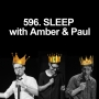 Artwork for 596. SLEEP with Amber & Paul
