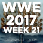 Artwork for WWE 2017 Week 21 Don't Rush Me Now