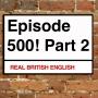 Artwork for 500. [2/2] EPISODE 500 CELEBRATION! (PART 2)