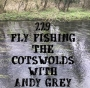 Artwork for 229 | Fly Fishing The Cotswolds With Andy Grey Part 1