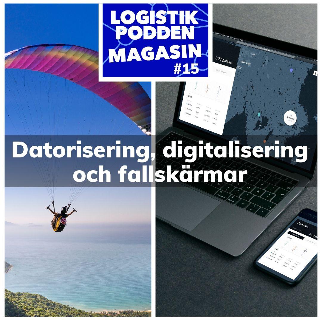 Logistikpodden Magasin #15 - Datorisering, digitalisering och fallskärmar