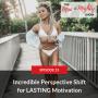Artwork for Incredible Perspective Shift for LASTING Motivation