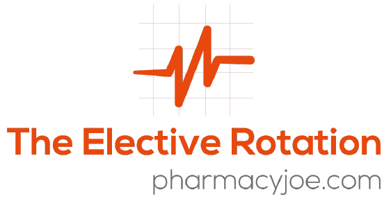 The Elective Rotation with Pharmacy Joe - Pharmacy Podcast Episode 280
