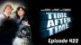 Artwork for Episode 422: Time After Time