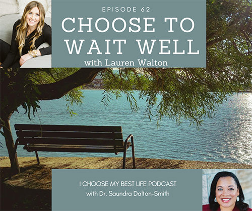 Choose To Wait Well
