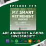 Artwork for Ep 282: Are Annuities a Good Investment?