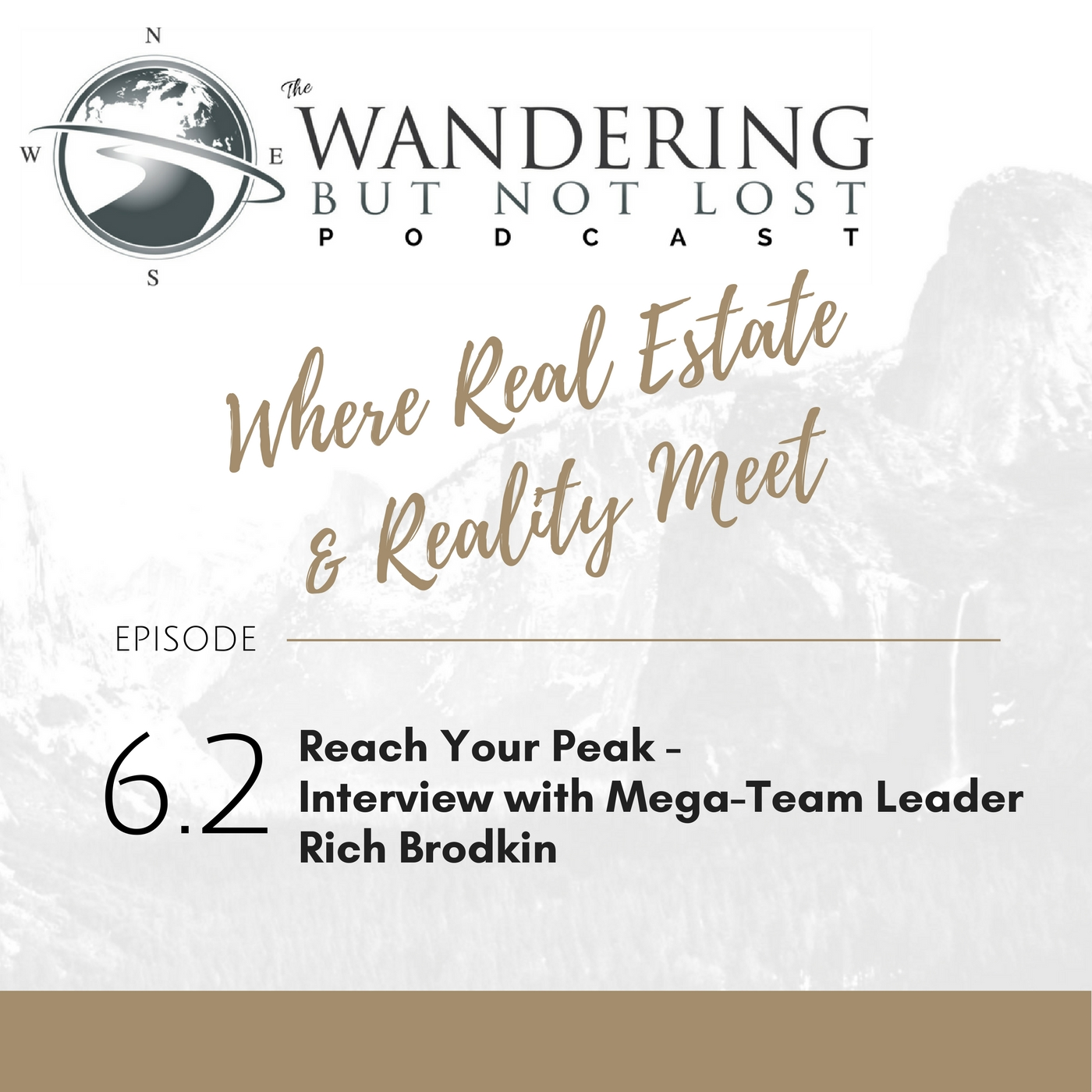 Artwork for Episode 6.2: Reach Your Peak - Interview with Mega-Team Leader Rich Brodkin