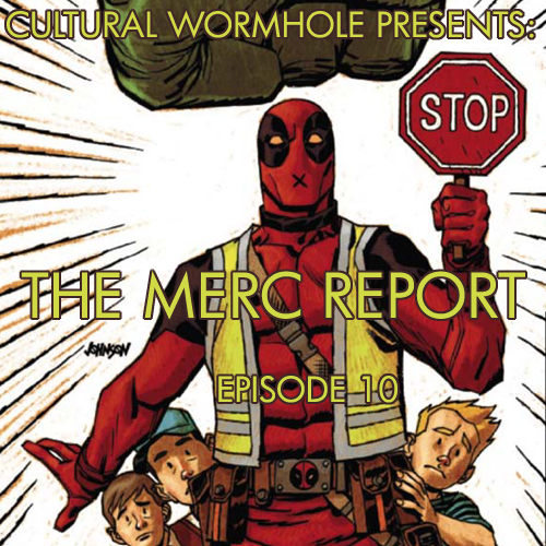 Cultural Wormhole Presents: The Merc Report 10