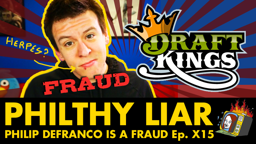 PHILIP DEFRANCO IS A FRAUD - Ep. X15 (SXEPHIL, SOURCEFED, PHILLYD, YOUTUBERS, DRAFTKINGS)