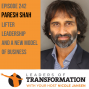 Artwork for 242: Paresh Shah: Lifter Leadership and a New Model of Business
