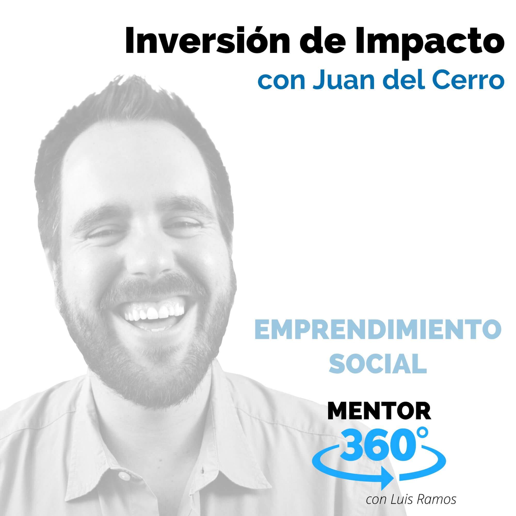 Inversión de Impacto, con Juan del Cerro - MENTOR360