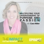 Artwork for Ep. 125 - Multiplying Your Understanding of Purpose & Passion - with Cara Miller