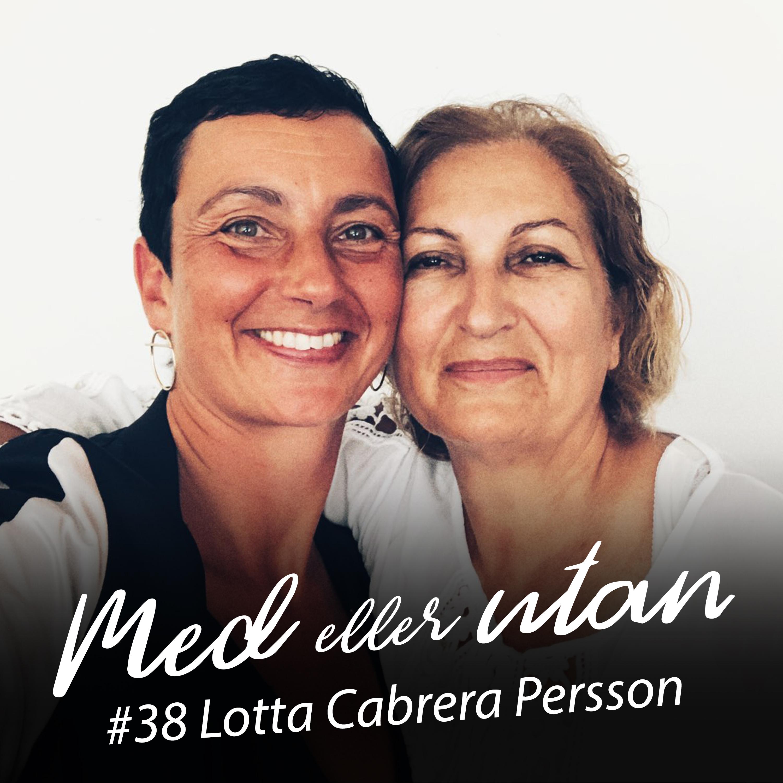 #38 Lotta Cabrera Persson