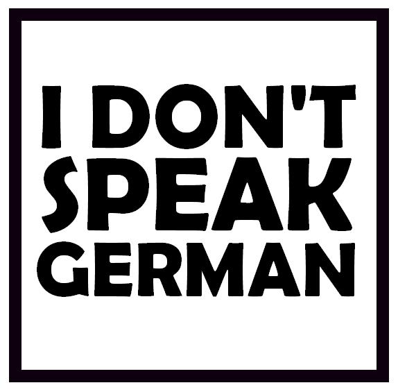 I Don't Speak German show art