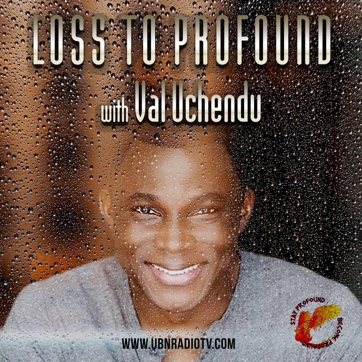 "Artwork for ""Becoming Profound"" Episode 1 - Theme turning your loss or negatives to positive"""