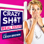 Artwork for Crazy Sh*t In Real Estate with Leigh Brown - Episode #7 with Russ Hensel