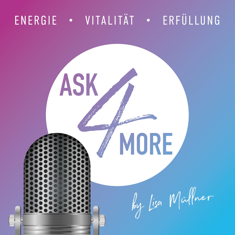 ask4more by Lisa Müllner / Energie / Vitalität / Erfüllung show art