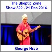 The Skeptic Zone #322 - 21.Dec.2014