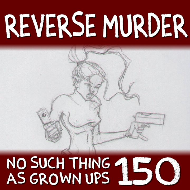 NSTAGU150: Reverse Murder