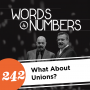 Artwork for Episode 242: What About Unions?