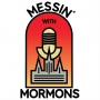 Artwork for Messin' With Mormons - Episode 145 - Johnny Chapman