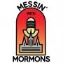 Artwork for Messin' With Mormons - Episode 134 - Scott Tetzlaff and Ryan Kirkham