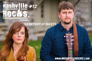 Honeyboy and Boots on The Nashville Rocks Podcast Episode 12 show art