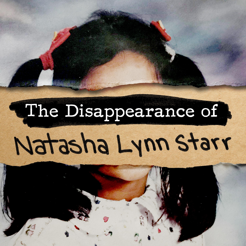 The Disappearance of Natasha Lynn Starr show art