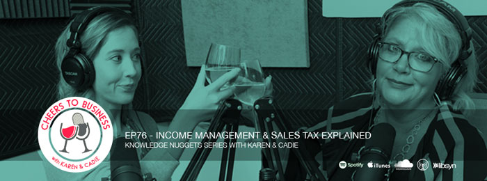 Income Management and Sales Tax Explained | Cheers To Business