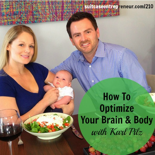 [210] How To Optimize Your Brain and Body with Karl Pilz