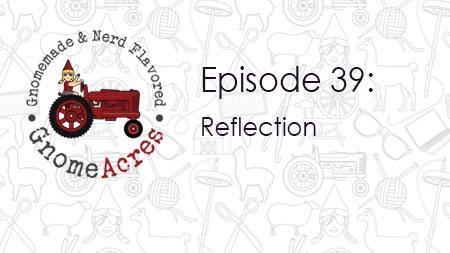 Reflection (Episode 39)