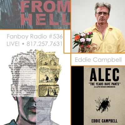 Fanboy Radio #536 - Eddie Campbell LIVE