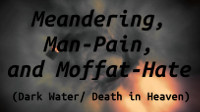 Meandering, Manpain, and Moffat-Hate (Dark Water/Death in Heaven)
