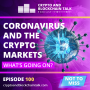 Artwork for Coronavirus and the Crypto Markets. What's going on? #100
