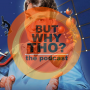 Artwork for Episode 17: Bill Nye the Science Guy Matters...But Why Tho?