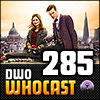 DWO WhoCast - #285 - Doctor Who Podcast
