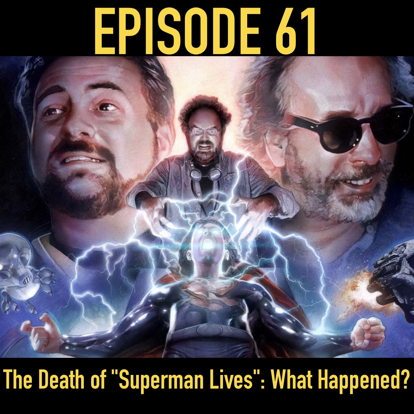 "Episode 61- The Death of ""Superman Lives"": What Happened?"