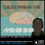 Artwork for #101 Tales From The Mind Boat - Bright lights behind my eyes