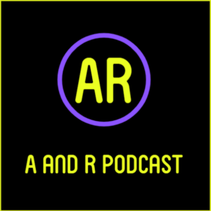 A and R podcast