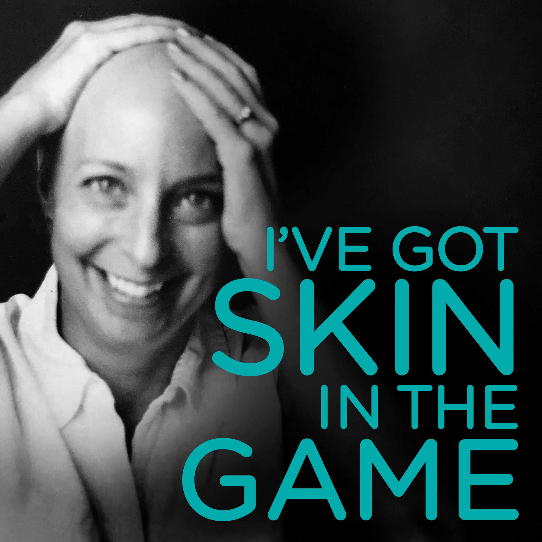 I've Got Skin in the Game show art