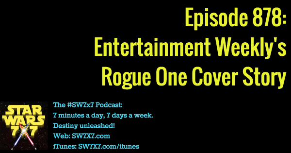 878: Entertainment Weekly's Rogue One Cover Story