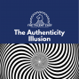 Artwork for The Authenticity Illusion