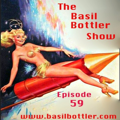 The Basil Bottler Show - Episode 59